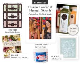 My Favorites With Lauren Conrad & Hannah Skvarla