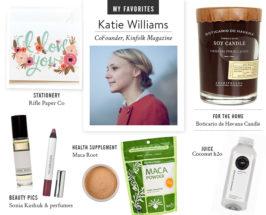 My Favorites with Kinfolk's Katie Williams
