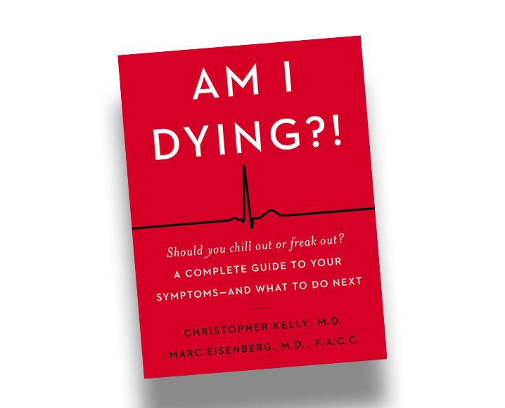 wellness hypochondriac AM I DYING?! BY CHRISTOPHER KELLY