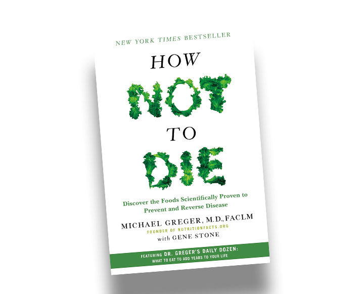 WELLNESS HYPOCHONDRIAC HOW NOT TO DIE BY MICHAEL GREGER